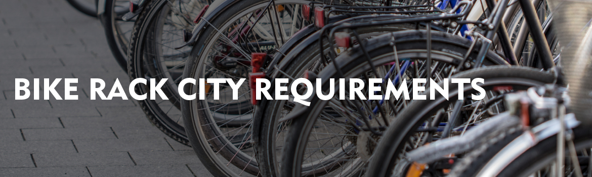 Bike Rack City Requirements Banner Image
